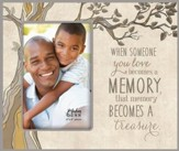 When Someone You Love Becomes A Memory Photo Frame
