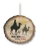 Wise Men Still Seek Him Ornament, Bark