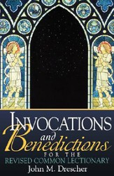 Invocations and Benedictions: For the Revised Common Lectionary - eBook
