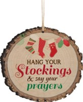 Hang Your Stockings and Say Your Prayers Ornament