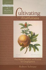Cultivating Fruitfulness: Five Weeks of Prayer and Practice for Congregations - eBook
