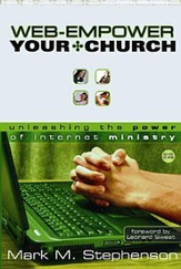 Web-Empower Your Church: Unleashing the Power of Internet Ministry - eBook