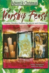 Worship Feast - Advent & Christmas: Worship Experiences to Celebrate the Season - eBook