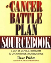 A Cancer Battle Plan Workbook: A Step-by-Step Health Program to Give Your Body a Fighting Chance
