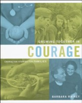Growing Together in Courage: Character Stories for  Families: Heart-Changing History