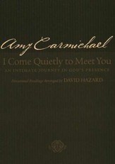 I Come Quietly to Meet You: An Intimate Journey in God's Presence, repackaged edition