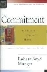 Commitment: My Heart Christ's Home, Christian Basics Bible Studies