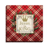Jesus is King, Canvas Plaque