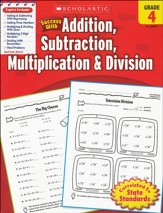 Scholastic Success with Addition, Subtraction, Multiplication & Division, Grade 4