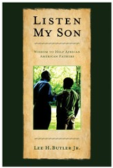 Listen, My Son: Wisdom to Help African American Fathers - eBook