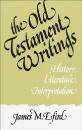 The Old Testament Writings: History, Literature, Interpretation