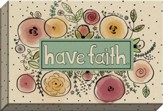 Have Faith Canvas Art