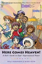 Here Comes Heaven!: A Kid's Guide to God's Supernatural Power - eBook