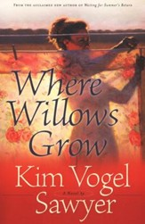 Where Willows Grow, softcover