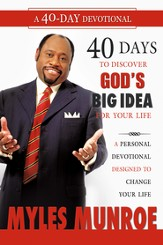 40 Days to Discovering God's Big Idea for you Life: A Personal Devotional Designed to Change Your Life - eBook