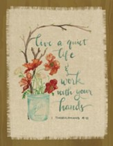 Live a Quiet Life & Work With Your Hands, 1 Thessalonians 4:11 , Fringed Plaque