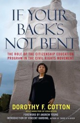 If Your Back's Not Bent: A Civil Rights Leader on the Roads from Victims to Victory - eBook