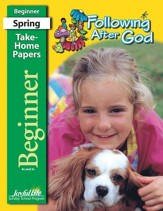 Following after God Beginner (ages 4 & 5) Take-Home Papers (Spring Quarter)