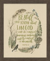 Be Still and Know That I Am God, Psalm 46:10, Framed Art