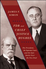 FDR and Chief Justice Hughes: The President, the Supreme Court, and the Epic Battle Over the New Deal - eBook