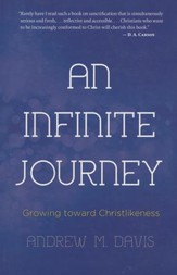 An Infinite Journey: Growing toward Christlikeness