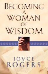 Becoming a Woman of Wisdom - eBook