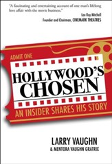 Hollywood's Chosen: An Insider Shares His Story