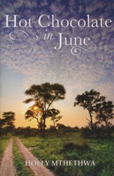 Hot Chocolate in June: A True Story of Loss, Love and Restoration