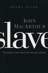 Slave - The Study Guide: The Hidden Truth About Your Identity in Christ