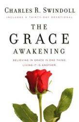 The Grace Awakening: Believing in Grace Is One Thing,  Living It Is Another