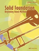 Abeka Solid Foundation Beginning Band Method: Trombone/Baritone
