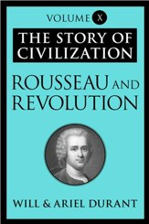 Rousseau and Revolution: The Story of Civilization, Volume X - eBook