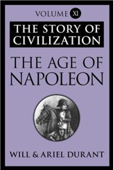 The Age of Napoleon: The Story of Civilization, Volume XI - eBook