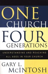 One Church, Four Generations: Understanding and Reaching All Ages in Your Church - eBook