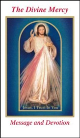 The Divine Mercy Message and Devotion: With Selected Prayers from the Diary of St. Maria Faustina