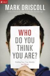 Who Do You Think You Are? Finding Your True Identity in Christ