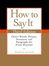 How to Say It Third Edition: Choice Words, Phrases, Sentences, and Paragraphs for Every Situation