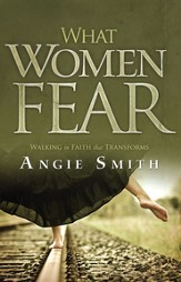 What Women Fear: Walking in Faith that Transforms - eBook