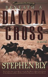 Beneath a Dakota Cross (Fortunes of the Black Hills, Book 1) - eBook
