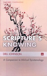 Scripture's Knowing: A Companion to Biblical Epistemology