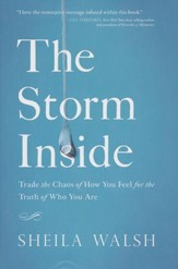 The Storm Inside: Trade the Chaos of How You Feel for the Truth of Who You Are - Slightly Imperfect