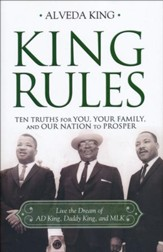 King Rules: Ten Truths for You, Your Family, and Our Nation to Prosper