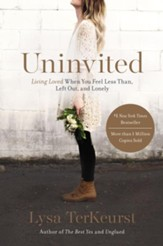 Uninvited: Living Loved When You Feel Less Than, Left Out and Lonely - Slightly Imperfect