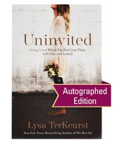 Uninvited: Living Loved When You Feel Less Than, Left Out, and Lonely - Autographed edition