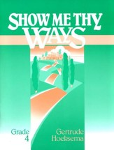 Show Me Thy Ways, Grade 4--Workbook