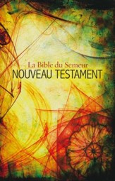French New Testament: La Bible du Semeur Nouveau Testament - French