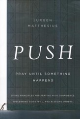 Push: Pray Until Something Happens
