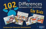 102 Differences Between Cats and Dogs For Kids:  Cartoons for Character Development