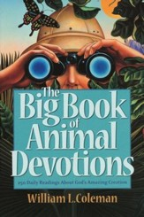 The Big Book of Animal Devotions: Daily Readings About God's Amazing Creation