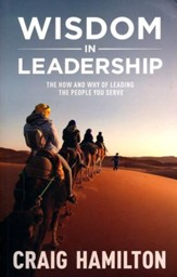 Wisdom in Leadership: The How & Why of Leading the People You Serve